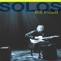 Frisell, Bill Solos: The Jazz Sessions