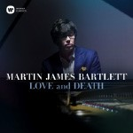 Martin James Bartlett -  Love and Death