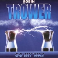 Trower, Robin Go My Way