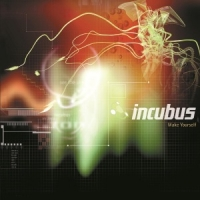 Incubus Make Yourself -hq-