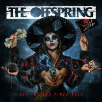 Offspring, The Let The Bad Times Roll