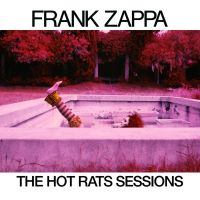 Zappa, Frank The Hot Rats Sessions