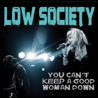 Low Society You Can't Keep A Good Woman Down