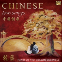Heart Of The Dragon Ensem Chinese Love Songs