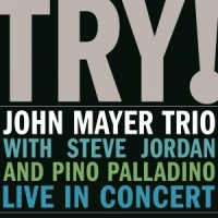 Mayer, John -trio- Try! Live In Concert