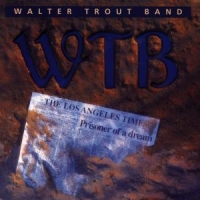 Trout, Walter -band- Prisoner Of A Dream