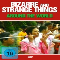 Documentary Bizarre And Strange Things Aro