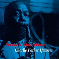 Parker, Charlie Quintet Now's The Time -ltd-
