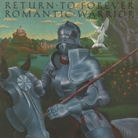 Return To Forever Romantic Warrior