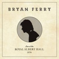 Ferry, Bryan Live At The Royal Albert Hall 1974