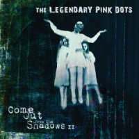 Legendary Pink Dots Come Out From The Shadows Ii / White Vinyl -coloured-
