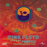 Pink Floyd Live In Pompeii / Director's Cut