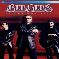 Bee Gees In Our Own Time