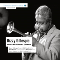 Gillespie, Dizzy Meets Phil Woods Quintet