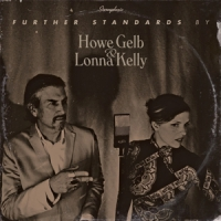 Gelb, Howe & Lonna Kelly Further Standards