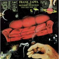 Zappa, Frank & The Mothers Of Invention One Size Fits All