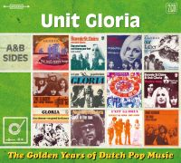 Unit Gloria Golden Years Of Dutch Pop Music