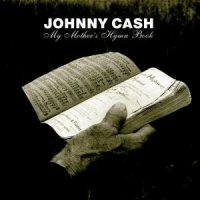 Cash, Johnny My Mother's Hymn Book