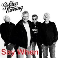 Golden Earring Say When -coloured-