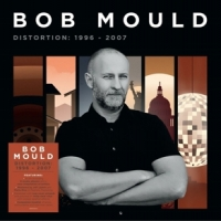 Mould, Bob Distortion: 1996-2007