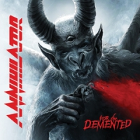 Annihilator For The Demented -hq-