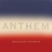 Peyroux, Madeleine Anthem (limited)