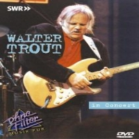 Trout, Walter In Concert -ohne Filter-