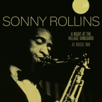 Rollins, Sonny A Night At The Village Vanguard + ..