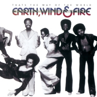 Earth, Wind & Fire That's The Way Of The..