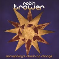 Trower, Robin Something's About To Chan
