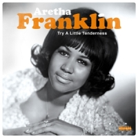 Franklin, Aretha Try A Little Tenderness