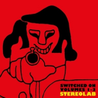 Stereolab Switched On Volumes 1 - 3