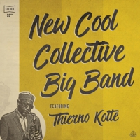 New Cool Collective Big Band New Cool Collective With Thierno Koite -hq-
