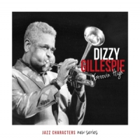 Gillespie, Dizzy Jazz Characters Groovin High
