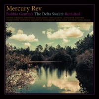 Mercury Rev Bobbie Gentrys The Delta Sweete Revisited