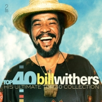 Withers, Bill Top 40 - Bill Withers