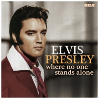 Presley, Elvis Where No One Stands Alone