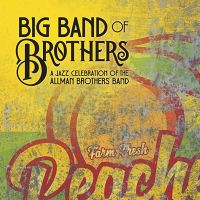 Big Band Of Brothers A Jazz Celebration Of The Allman Brothers Band