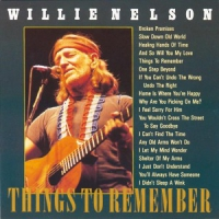 Nelson, Willie Things To Remember