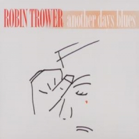 Trower, Robin Another Days Blues