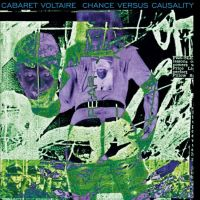 Cabaret Voltaire Chance Versus Causality