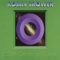 Trower, Robin 20th Century Blues