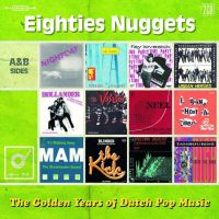 Various Golden Years Of Dutch Pop Music - Eighties Nuggets