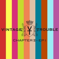 Vintage Trouble Chapter Ii -ep-