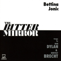 Bettina Jonic Songs By Bob Dylan & The Bitter Mirror Songs By Bob Dyla