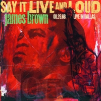 Brown, James Say It Live And Loud, Live In Dallas