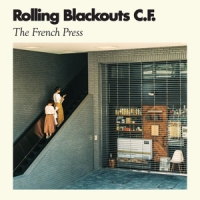 Rolling Blackouts Coastal Fever The French Press (mini-album)