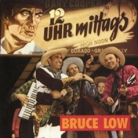 Low, Bruce 12 Uhr Mittags