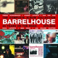 Barrelhouse 45 Years On The Road -12cd Box Set-