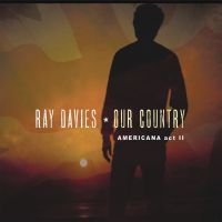 Davies, Ray Our Country: Americana Act 2